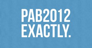 PAB2012, the last PAB, is one week from today