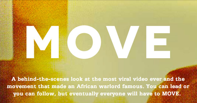 Move: a new KONY2012 documentary from Invisible Children